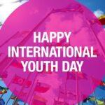 Παγκόσμια Ημέρα Νέων: Γιατί να θυμόμαστε τους νέους μόνο μια φορά το χρόνο;