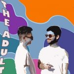 «The Adults are Talking», Χάπια Φράουλες και Τζον Μπέζος x Αντώνης Κωνσταντάρας
