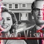 WandaVision: Τι πραγματικά έγινε μετά το τέλος του Avengers: Endgame!